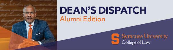 Dean's Dispatch, Alumni Edition, Syracuse University College of Law